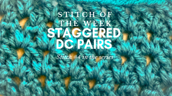 Stitch of the Week: Staggered Double Crochet Pairs