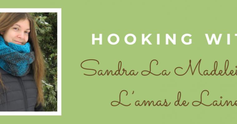 Hooking With Sandra La Madeleine