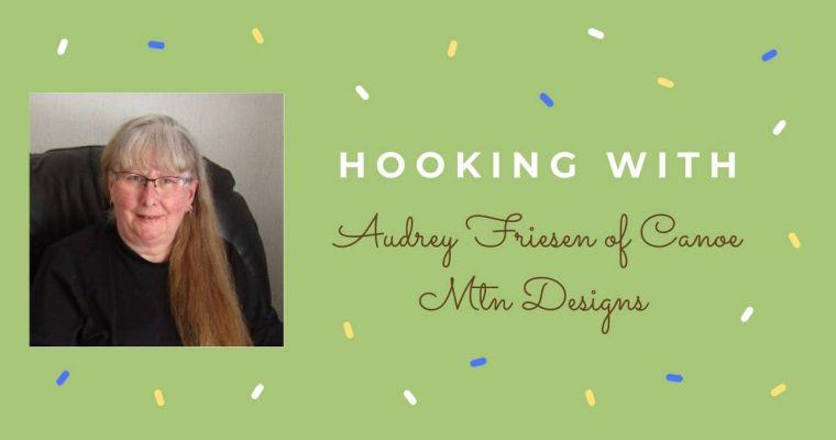 Hooking With …. Audrey Frieson