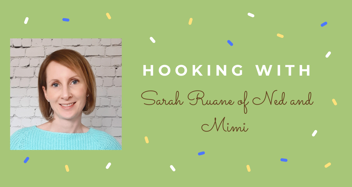 Hooking With … Sarah Ruane from Ned and Mimi