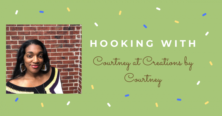 Hooking With: Creations by Courtney