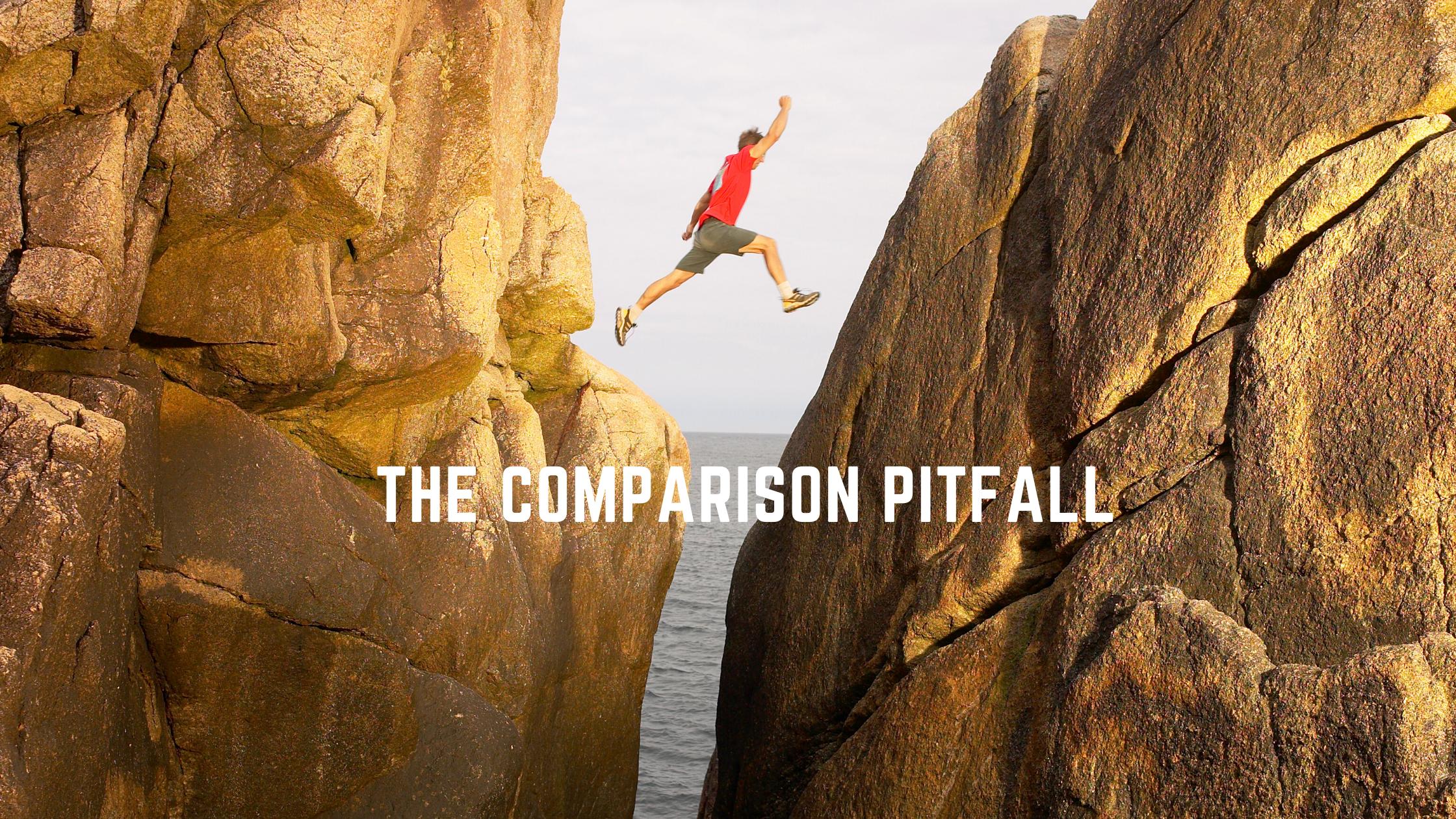 The Comparison Pitfall