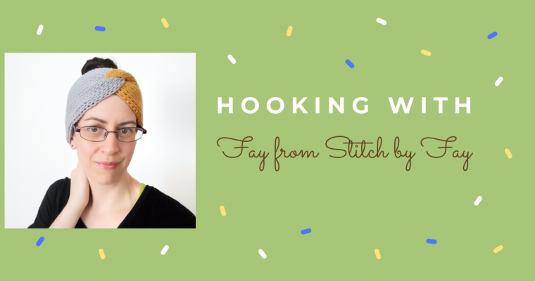 Hooking With: Fay from Stitch By Fay