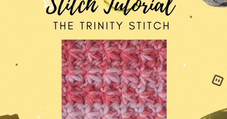 Trinity Stitch Tutorial and Free Washcloth Pattern
