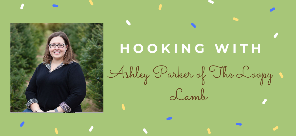 Hooking With …. Ashley Parker (The Loopy Lamb)
